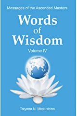 WORDS of WISDOM. Volume 4: Messages of Ascended Masters Kindle Edition