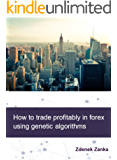 How to trade profitably in forex using genetic algorithms (English Edition)