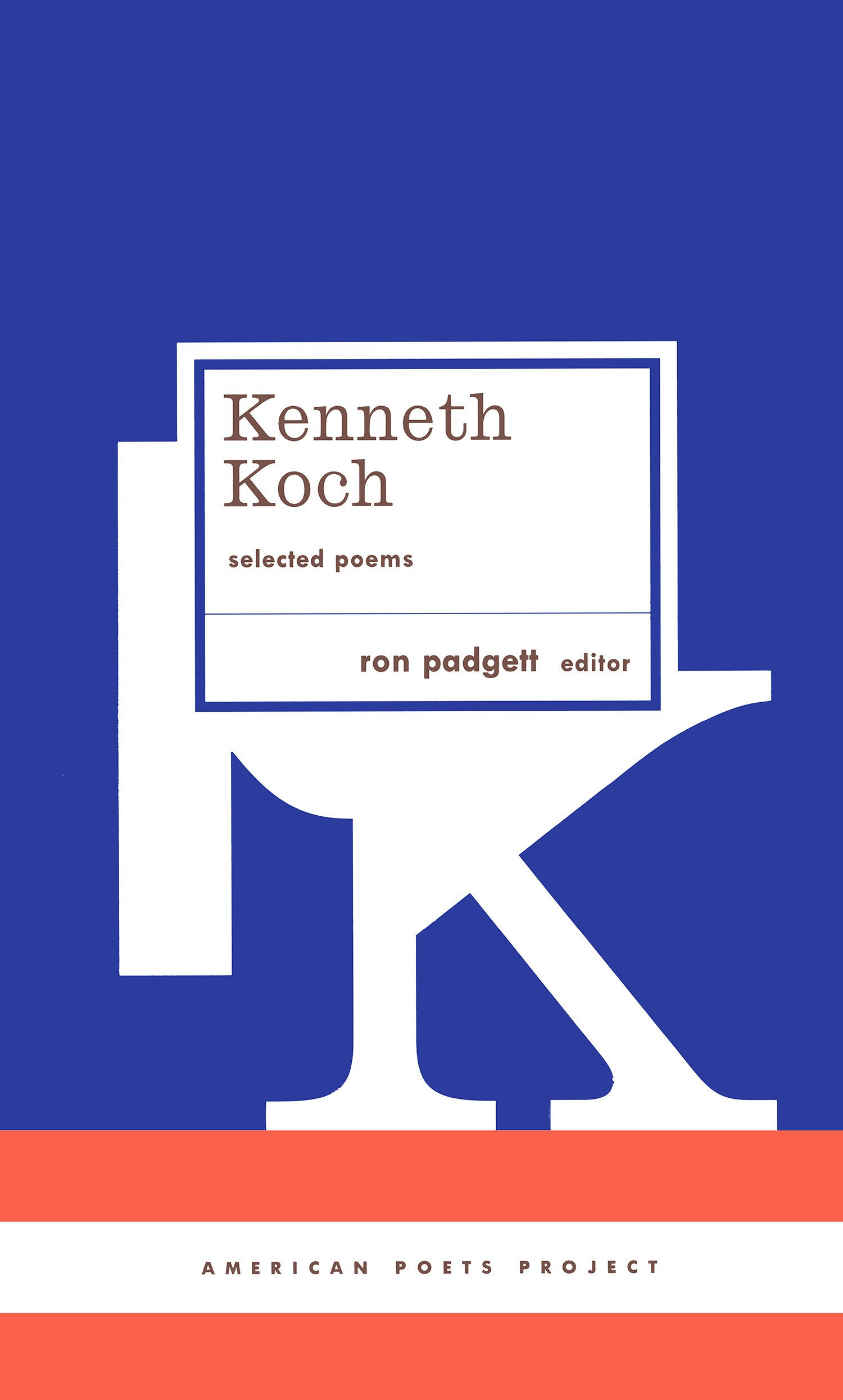 Kenneth Koch: Selected Poems: american Poets Project #24 ...