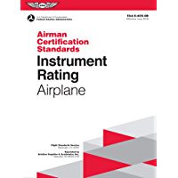 Instrument Rating Airman Certification Standards - Airplane: FAA-S-ACS-8B, for Airplane Single- and Multi-Engine Land and Sea (Airman Certification Standards Series) (English Edition)