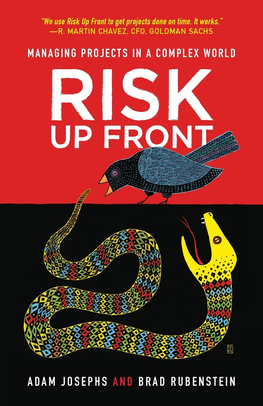 Risk Up Front: Managing Projects in a Complex World (Adam Josephs)