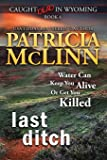 Last Ditch (Caught Dead in Wyoming, Book 4) (4)