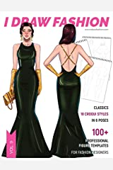 Classics: 100+ Professional Figure Templates for Fashion Designers: Fashion Sketchpad with 18 Croqui Styles in 6 Poses Paperback