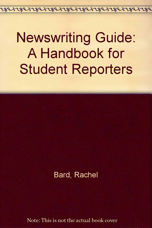 Newswriting Guide: A Handbook for Student Reporters: Amazon.co.uk: Rachel  Bard: 9780929838090: Books