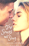 The Songs we Sing (Young Love Book 1)