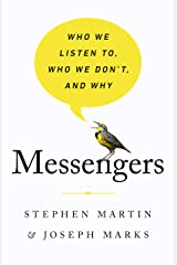 Messengers: Who We Listen To, Who We Don't, and Why Kindle Edition
