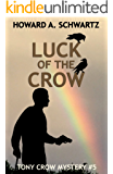 Luck of the Crow: Tony Crow private detective mystery # 5 (Tony Crow private detectivemystery series)