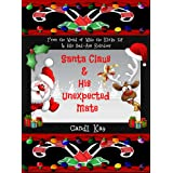 Santa Claus & His Unexpected Mate (Willy the Kinky Elf & His Bad-Ass Reindeer Book 7)