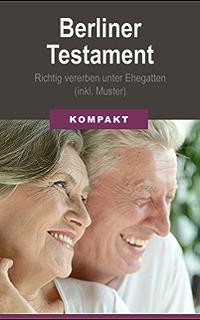 berliner testament richtig vererben unter ehegatten inkl muster - Ehegattentestament Muster