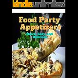 曖昧な合理化彼らAppetizers: Appetizer Recipes - The Very Best Appetizer Cookbook (appetizer recipes, appetizer cookbook, starter recipes, starter cookbook) (English Edition)