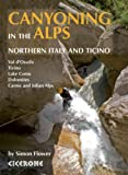 [Canyoning in the Alps: Northern Italy and Ticino] (By: Simon Flower) [published: March, 2013]