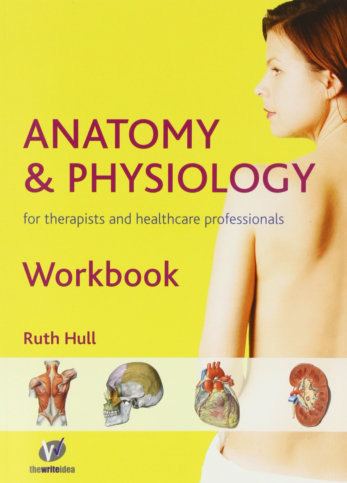 Anatomy and Physiology Workbook for Therapists and Healthcare ...