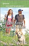 When Love Matters Most (San Diego K-9 Unit)