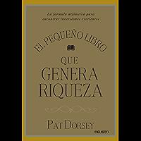 El pequeño libro que genera riqueza: La fórmula definitiva para encontrar inversiones excelentes (Spanish Edition)