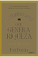 El pequeño libro que genera riqueza: La fórmula definitiva para encontrar inversiones excelentes (Spanish Edition) Kindle Edition