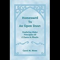 Homeward To An Open Door: Exploring Major Principles Of A Course In Miracles (English Edition)