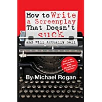 How to Write a Screenplay That Doesn't Suck
