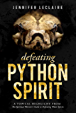 Defeating Python Spirit: A Topical Highlight From The Spiritual Warrior's Guide to Defeating Water Spirits
