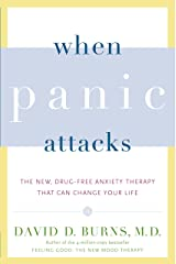 When Panic Attacks: The New, Drug-Free Anxiety Therapy That Can Change Your Life Kindle Edition