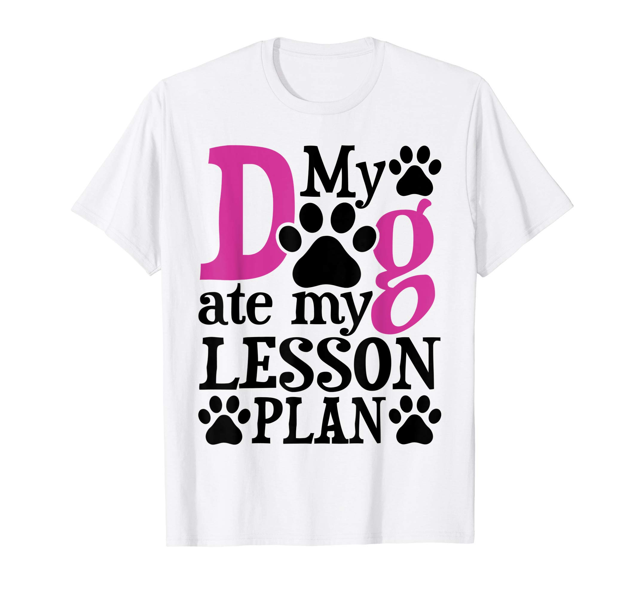 3a366f84427a Dog Ate My Lesson Plan Funny Teacher And Dog Parent Shirt