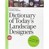 Dictionary of today's landscape designers. Ediz. illustrata