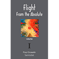Flight From the Absolute: Cynical Observations on the Postmodern West. volume I.