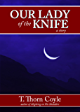 Our Lady of the Knife: a short story