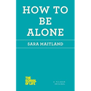 Learn more about the book, Book Review: How to Be Alone