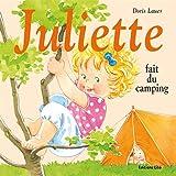 La Bibliothèque de Juliette : Juliette Fait du Camping - Dès 3 ans