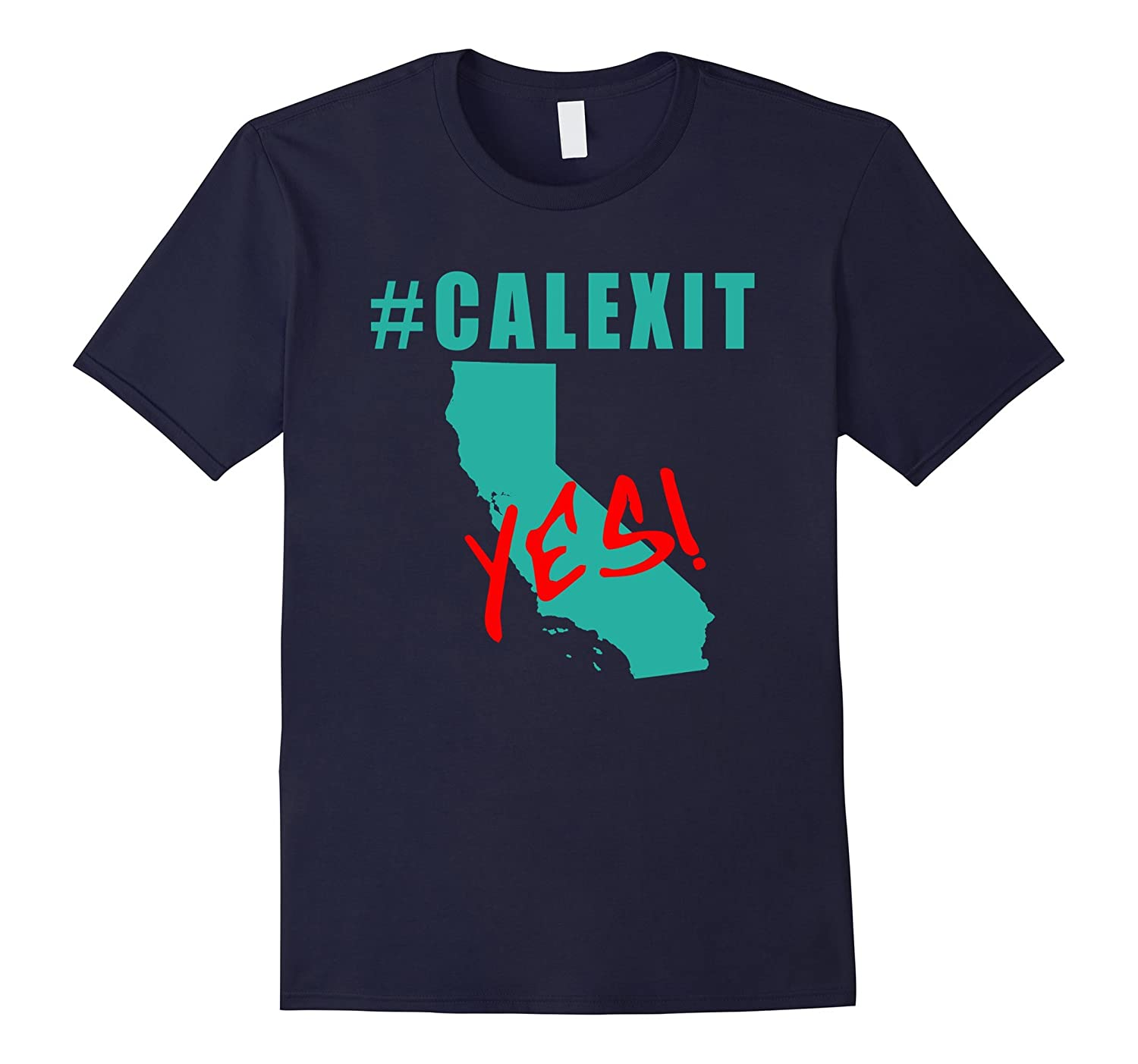 #CALEXIT YES! T-shirt California Secede-CL