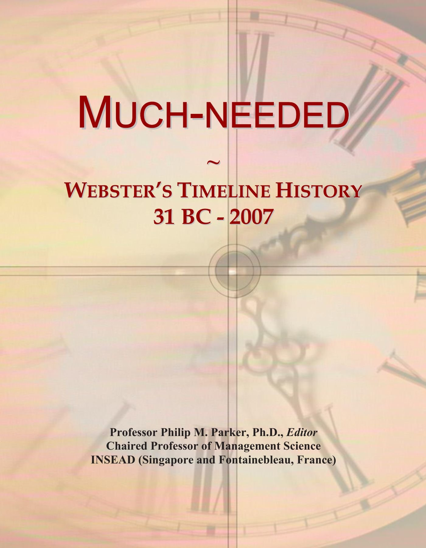 Download Much-needed: Webster's Timeline History, 31 BC - 2007 ebook