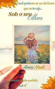Sob o seu olhar: Conto da Serie amor e segredos (Amor e Segrdos Livro 2)