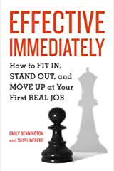 Effective Immediately: How to Fit In, Stand Out, and Move Up at Your First Real Job Paperback