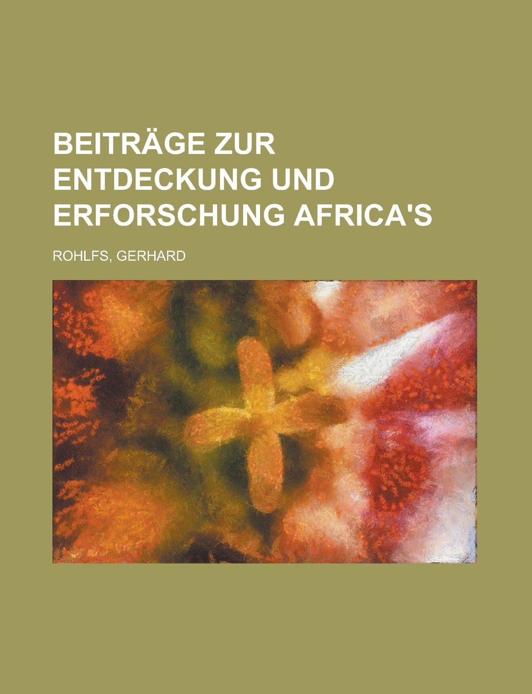 Beiträge zur Entdeckung und Erforschung Africa's (German Edition) pdf