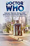How The Doctor Changed My Life (Doctor Who Short Trips)