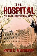 The Hospital (Mountain Man) Kindle Edition