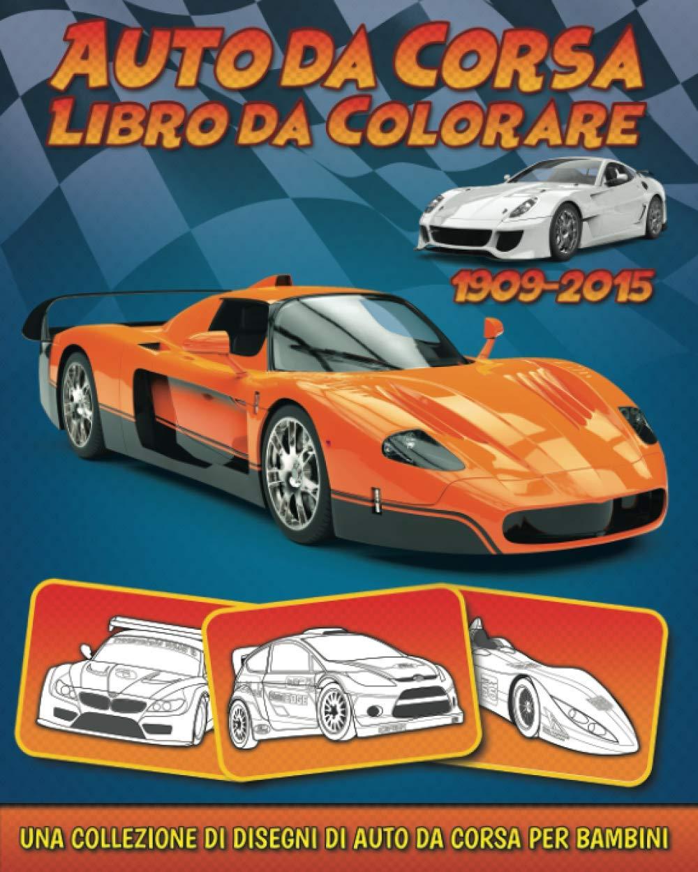 Auto Da Corsa Libro Da Colorare Una Collezione Di Disegni Di Auto Da Corsa Per Bambini Italian Edition Editore Bookcreators 9781093573442 Amazon Com Books
