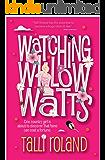 Watching Willow Watts