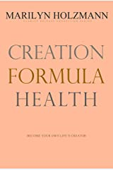 Creation Formula: Health: Clarity Release Connection Series Kindle Edition