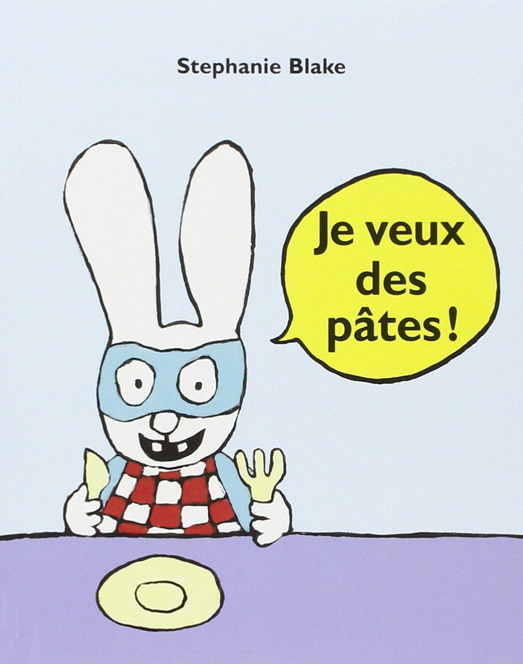 Je veux des pâtes ! (Anglais) Poche – 26 novembre 2009 Stephanie Blake Ecole des Loisirs 2211097391 French