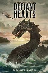 Defiant Hearts (A Dead Hearts Novel) (Volume 4) Paperback