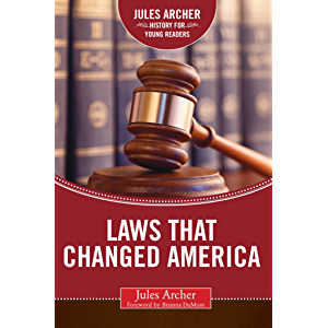 Laws that Changed America (Jules Archer History of Young Readers)