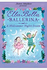 Ella Bella Ballerina and A Midsummer Night's Dream (Ella Bella Ballerina Series)