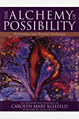The Alchemy of Possibility: Reinventing Your Personal Mythology Paperback