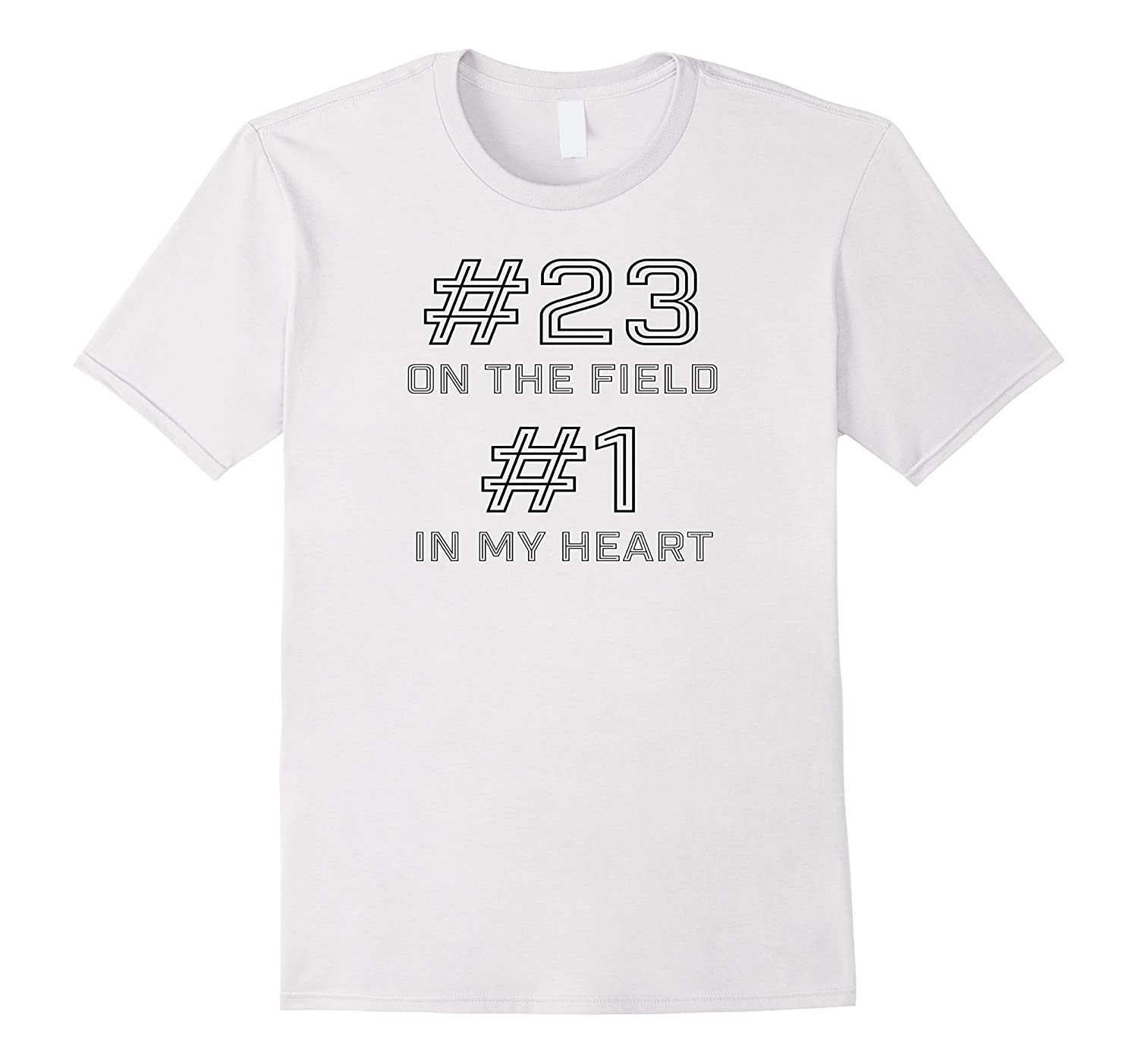 #23 on the Field #1 in my Heart Sport Mom Novelty T-shirt-CL
