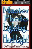 Master Photo Lighting... Hard Light! (On Target Photo Training Book 7)