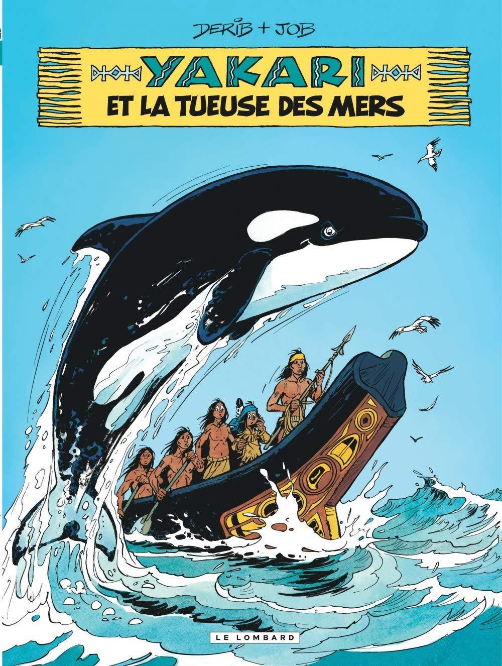Yakari Tome 38 La Tueuse Des Mers Yakari 38 French Edition Job Derib 9782803632886 Amazon Com Books