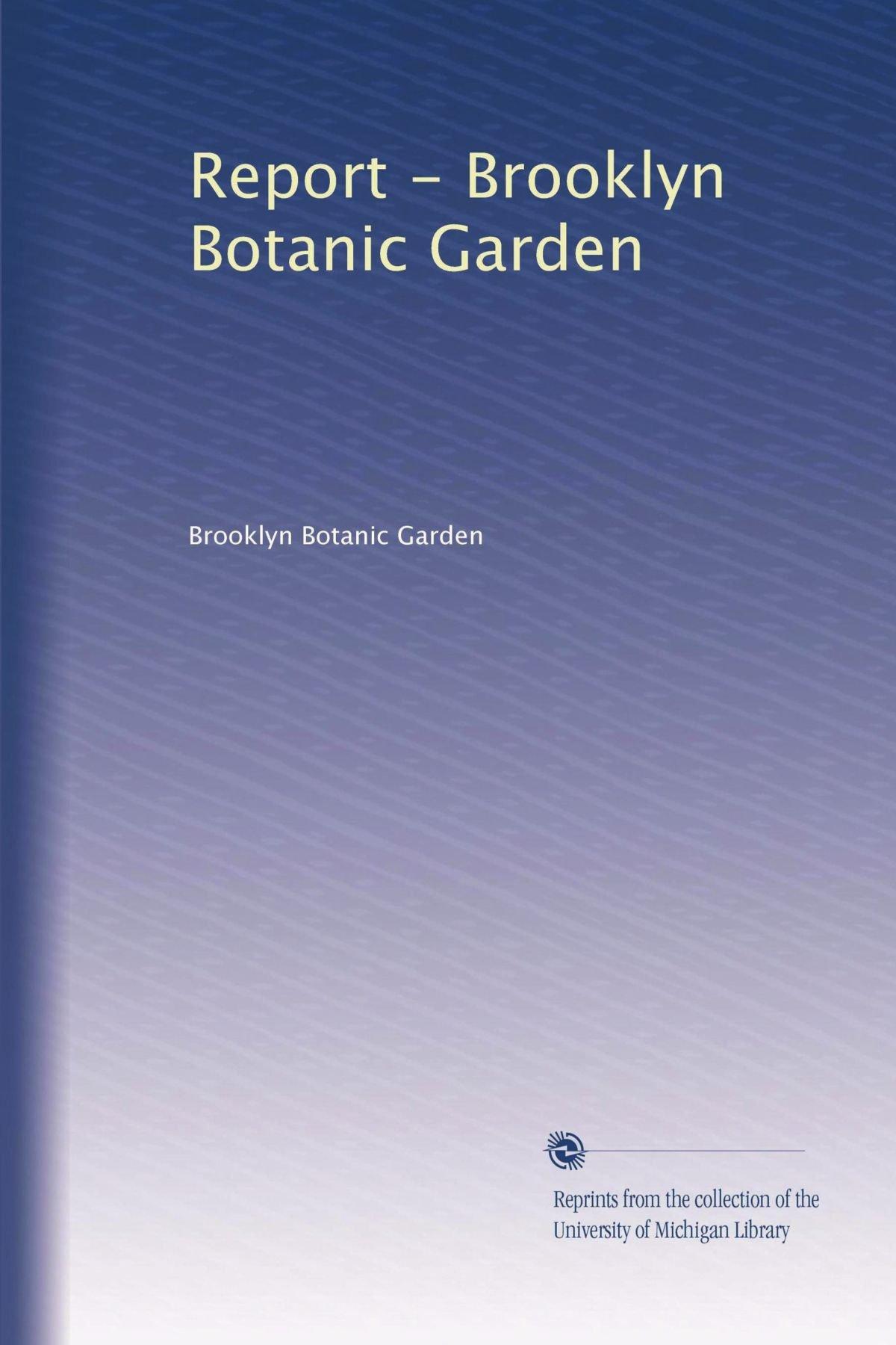 Read Online Report - Brooklyn Botanic Garden (Volume 5) PDF