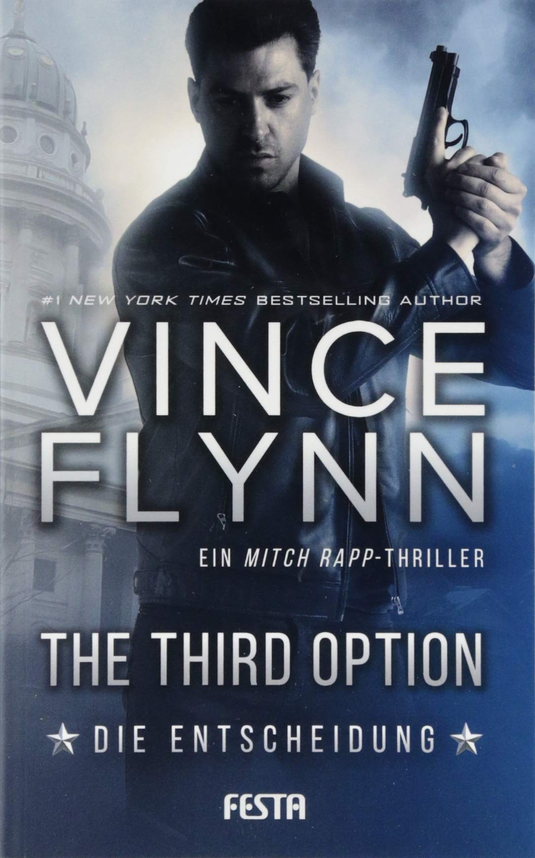 The Third Option - Die Entscheidung: Ein Mitch Rapp Thriller