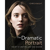 The Dramatic Portrait: The Art of Crafting Light and Shadow book cover